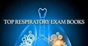 Top Respiratory Exam Review Books