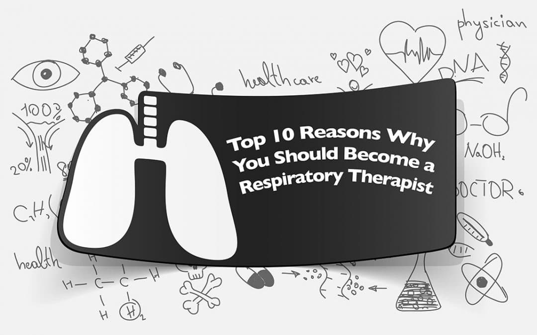Top 10 Reasons to Become a Respiratory Therapist